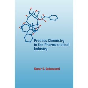 Process-Chemistry-in-the-Pharmaceutical-Industry