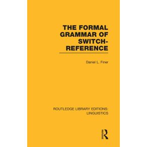 The-Formal-Grammar-of-Switch-Reference--RLE-Linguistics-B