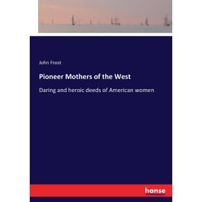 Pioneer-Mothers-of-the-West