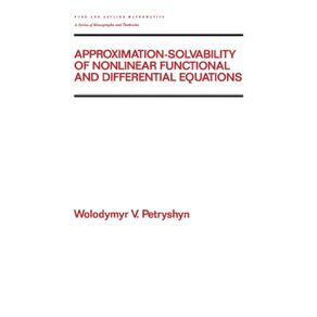 Approximation-solvability-of-Nonlinear-Functional-and-Differential-Equations