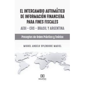 El-intercambio-automatico-de-informacion-financiera-para-fines-fiscales--AEOI-–-CRS-–-Brasil-y-Argentina---Preceptos-de-orden-practico-y-teorico-
