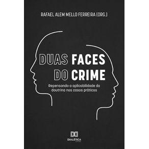Duas-faces-do-crime--Repensando-a-aplicabilidade-da-doutrina-nos-casos-praticos