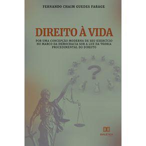 Direito-a-vida--Por-uma-concepcao-moderna-de-seu-exercicio-no-marco-da-democracia-sob-a-luz-da-teoria-procedimental-do-direito