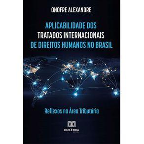 Aplicabilidade-dos-tratados-internacionais-de-direitos-humanos-no-Brasil--Reflexos-na-area-tributaria