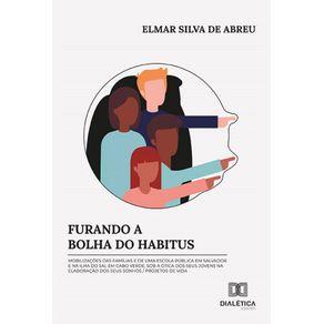 Furando-a-bolha-do-habitus--Mobilizacoes-das-familias-e-de-uma-escola-publica-em-Salvador-e-na-Ilha-do-Sal-em-Cabo-Verde-sob-a-otica-dos-seus-jovens-na-elaboracao-dos-seus-sonhos