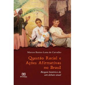 Questao-racial-e-acoes-afirmativas-no-Brasil--Resgate-historico-de-um-debate-atual