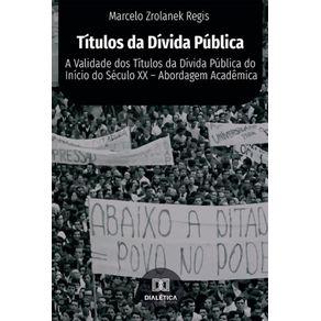Titulos-da-divida-publica--A-validade-dos-titulos-da-divida-publica-do-inicio-do-seculo-XX-–-abordagem-academica
