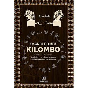 O-Samba-e-o-meu-Kilombo--Tramas-De-Identidade-Solidariedade-E-Educacao-Em-Rodas-De-Samba-De-Salvador