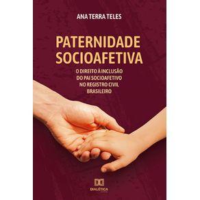 Paternidade-socioafetiva--O-Direito-A-Inclusao-Do-Pai-Socioafetivo-No-Registro-Civil-Brasileiro
