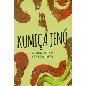 Kumica-Jeno--Narrativas-poeticas-dos-seres-da-floresta
