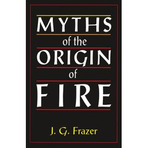 Myths-of-the-Origin-of-Fire