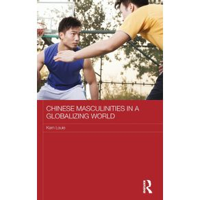 Chinese-Masculinities-in-a-Globalizing-World