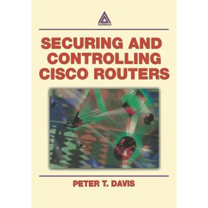 Securing-and-Controlling-Cisco-Routers-Ology-and-Profits