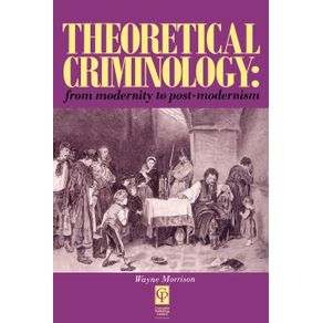 Theoretical-Criminology-from-Modernity-to-Post-Modernism