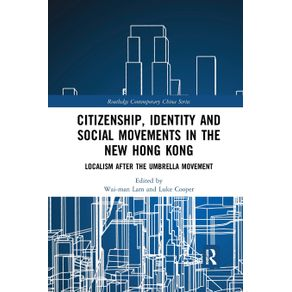 Citizenship-Identity-and-Social-Movements-in-the-New-Hong-Kong