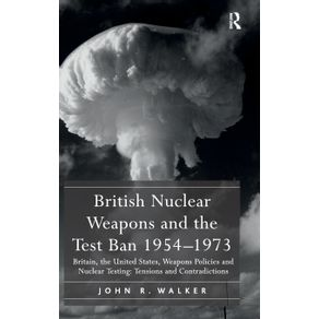 British-Nuclear-Weapons-and-the-Test-Ban-1954-1973