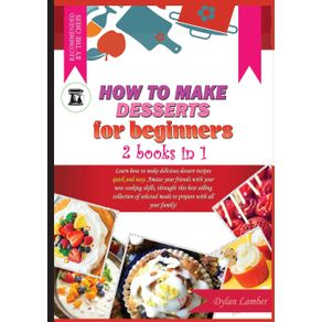 HOW-TO-MAKE-DESSERTS-FOR-BEGINNERS
