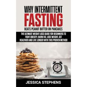 Why-Intermittent-Fasting-Beats-Peanut-Butter-on-Pancakes