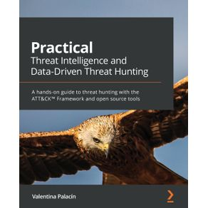 Practical-Threat-Intelligence-and-Data-Driven-Threat-Hunting