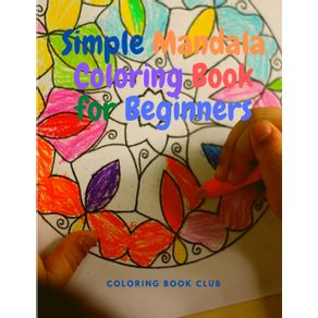 Simple-Mandala-Coloring-Book-for-Beginners---Great-for-Adults-Teens-Kids-and-Beginners-Easy-and-Stress-Free-Coloring--Book