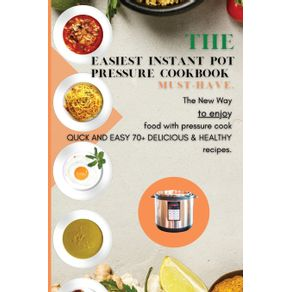 The-Easiest-Instant-Pot-Pressure-Cookbook--must-have.