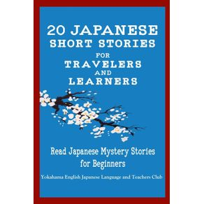 20-Japanese-Short-Stories-for-Travelers-and-Learners-Read-Japanese-Mystery-Stories-for-Beginners