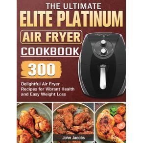 The-Ultimate-Elite-Platinum-Air-Fryer-Cookbook