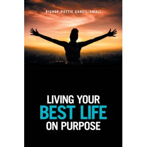 Living-Your-Best-Life-on-Purpose