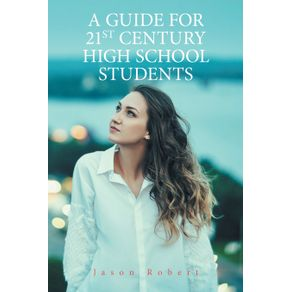 A-Guide-for-21St-Century-High-School-Students