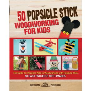 50-Popsicle-Stick-Woodworking-for-Kids