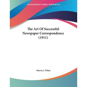 The-Art-Of-Successful-Newspaper-Correspondence--1911-