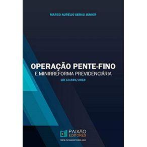 Operacao-Pente-Fino-e-Minirreforma-Previdenciaria