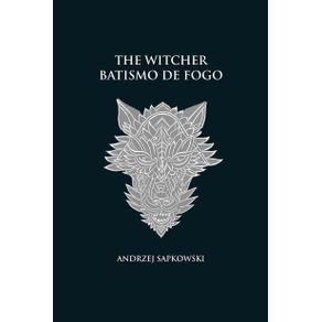 Batismo-de-fogo---The-Witcher---A-saga-do-bruxo-Geralt-de-Rivia--capa-dura-