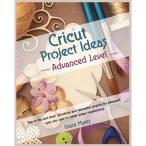 CRICUT-PROJECT-IDEAS---Advanced-Level-