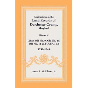 Abstracts-from-the-Land-Records-of-Dorchester-County-Maryland-Volume-C