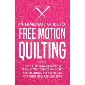 Intermediate-Guide-to-Free-Motion-Quilting