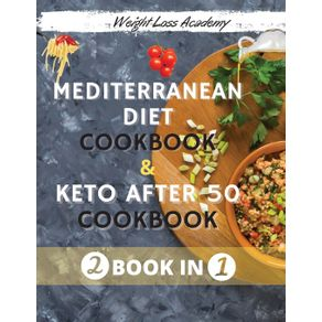 Mediterranean-Diet-Cookbook-For-Beginners-2021--And--The-Ultimate-Keto-Guide-for-Beginners-after-50