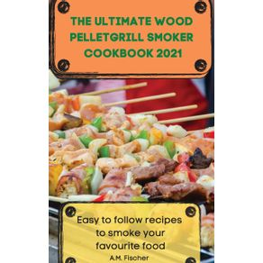 THE-ULTIMATE-WOOD-PELLET-GRILL-SMOKER-COOKBOOK-2021