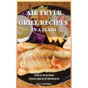 AIR-FRYER-GRILL-RECIPES-IN-A-FLASH