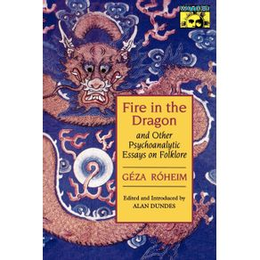 Fire-in-the-Dragon-and-Other-Psychoanalytic-Essays-on-Folklore