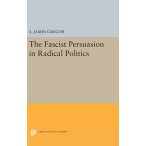 The-Fascist-Persuasion-in-Radical-Politics