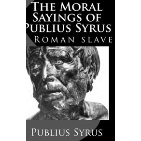 The-Moral-Sayings-of--Publius-Syrus