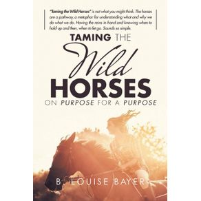 Taming-The-Wild-Horses-On-Purpose-For-A-Purpose