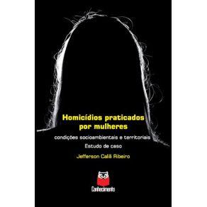 Homicidios-praticados-por-mulheres--Condicoes-socioambientais-e-territoriais---Estudo-de-caso