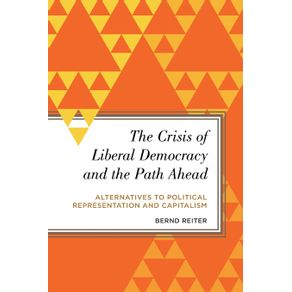 The-Crisis-of-Liberal-Democracy-and-the-Path-Ahead