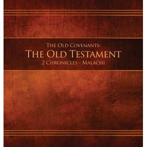The-Old-Covenants-Part-2---The-Old-Testament-2-Chronicles---Malachi