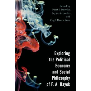 Exploring-the-Political-Economy-and-Social-Philosophy-of-F.-A.-Hayek