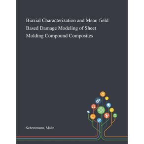 Biaxial-Characterization-and-Mean-field-Based-Damage-Modeling-of-Sheet-Molding-Compound-Composites