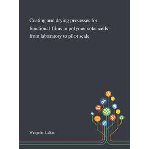 Coating-and-Drying-Processes-for-Functional-Films-in-Polymer-Solar-Cells---From-Laboratory-to-Pilot-Scale
