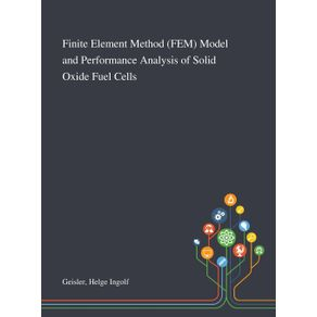 Finite-Element-Method--FEM--Model-and-Performance-Analysis-of-Solid-Oxide-Fuel-Cells